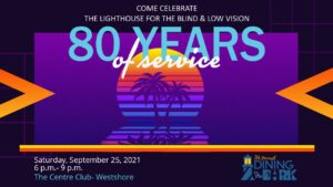 Celebrate Lighthouse for the Blind & Low Vision's 80 years of service.